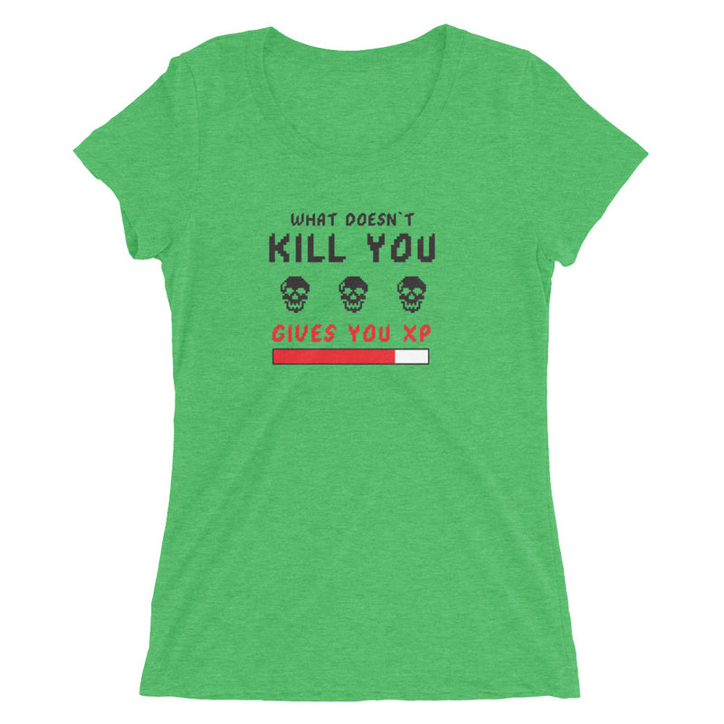 what doesn't kill you gives you xp Women`s t-shirt