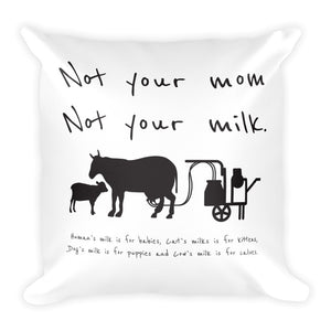Not your mom not your milk Square Pillow
