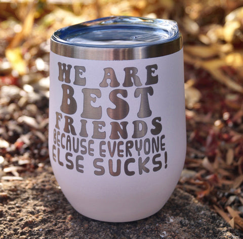 Best Friends  Stemless Wine/Coffee Tumbler