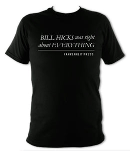 Bill Hicks Was Right About Everything T-Shirt