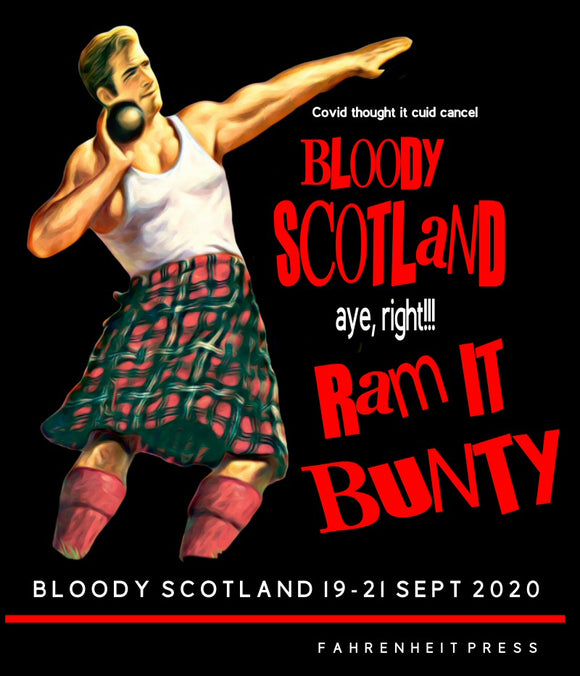 Bloody Scotland 2020 - Ram It Bunty T-Shirt