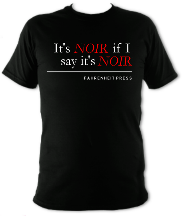 Noir If I Say It's Noir 2020 T-Shirt