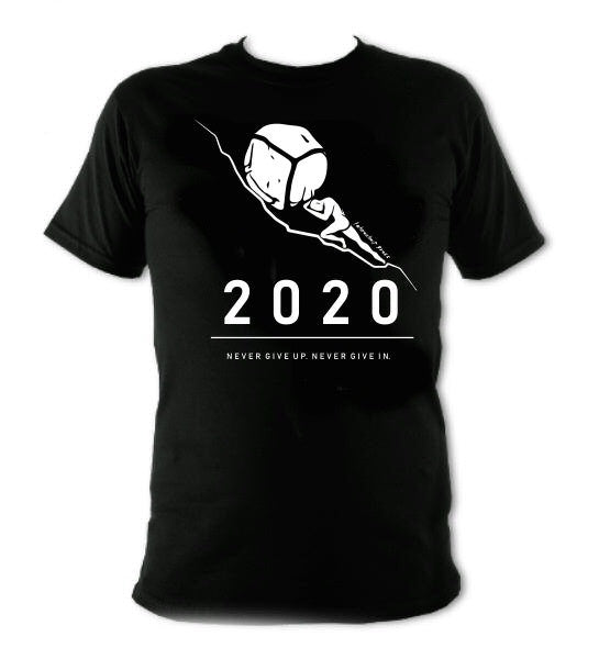 2020 : Never Give Up. Never Give In. T-Shirt