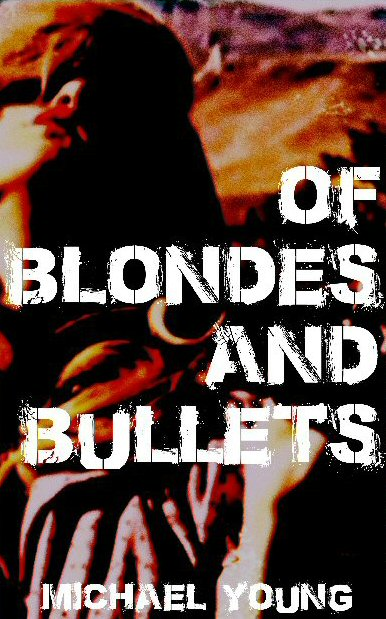 Michael Young : Of Blondes And Bullets (Paperback)