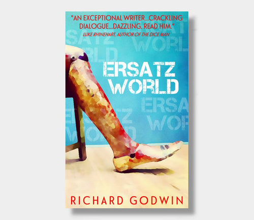 Richard Godwin : Ersatz World (eBook - ePub Version)