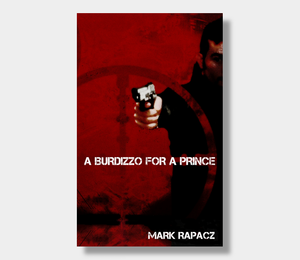 Mark Rapacz : A Burdizzo For A Prince (eBook - ePub Version)