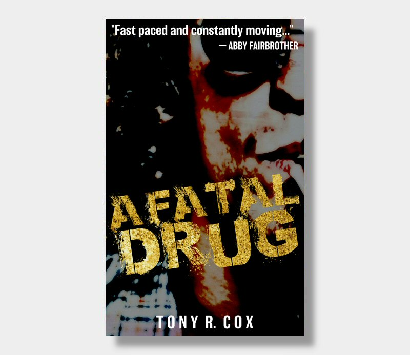 Tony R. Cox : A Fatal Drug (eBook - ePub Version)