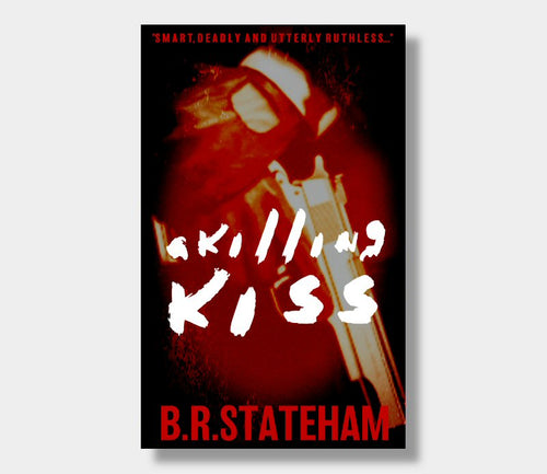 B.R. Stateham : A Killing Kiss (eBook - ePub Version)