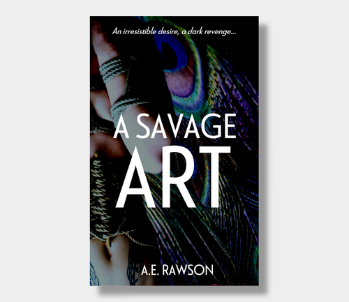 A.E. Rawson : A Savage Art (eBook - Kindle version)