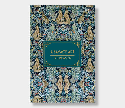 AE Rawson : A Savage Art (Limited Edition Hardback)