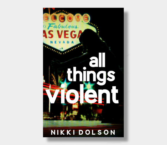 All Things Violent : Nikki Dolson