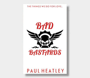 Paul Heatley : Bad Bastards (eBook - ePub Version)