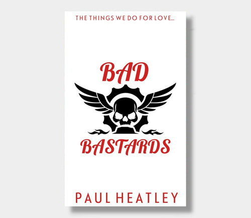 Paul Heatley : Bad Bastards (Paperback)