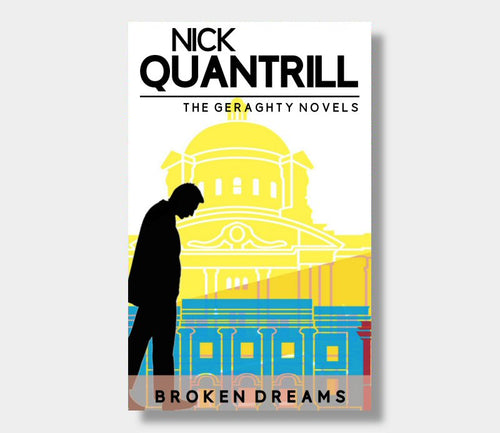 Nick Quantrill : Broken Dreams Geraghty 1 (eBook - ePub Version)