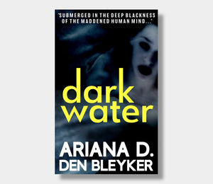 Ariana D Den Bleyker : Dark Water (eBook - ePub Version)