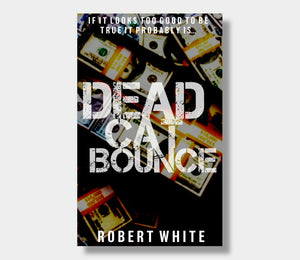 Dead Cat Bounce : Robert White