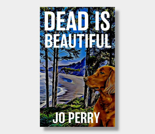 Jo Perry : Dead Is Beautiful (eBook - ePub Version)
