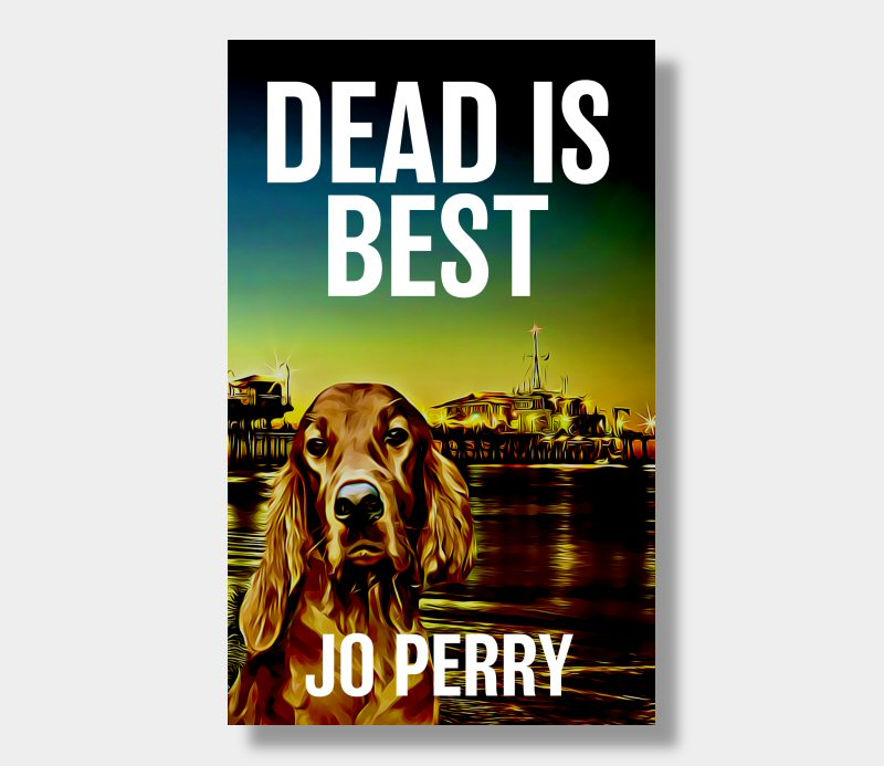 Jo Perry : Dead Is Best July 2018 (eBook - ePub Version)
