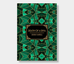 Derek Farrell : Death Of A Diva (Limited Edition Hardback)