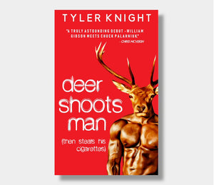 Deer Shoots Man (then steals his cigarettes) : Tyler Knight