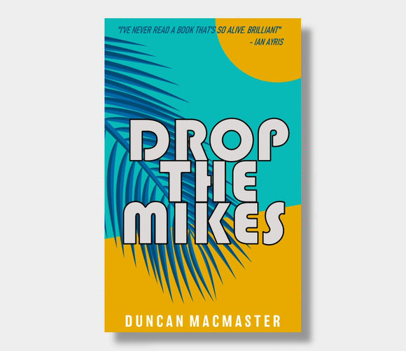 Drop The Mikes : Duncan MacMaster
