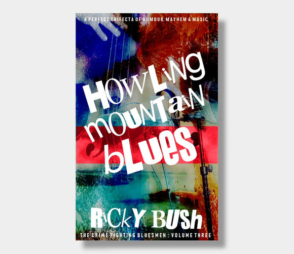 Howling Mountain Blues : Ricky Bush
