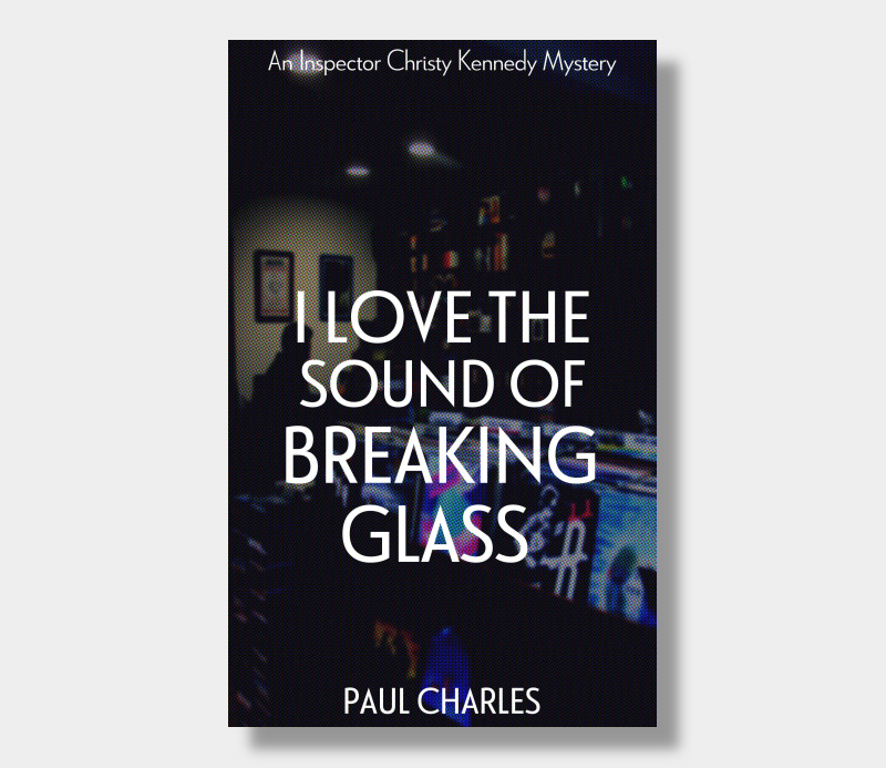 Paul Charles : I Love The Sound Of Breaking Glass (Paperback)