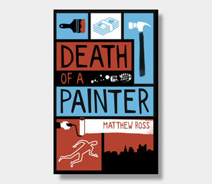 Death Of A Painter : Matthew Ross