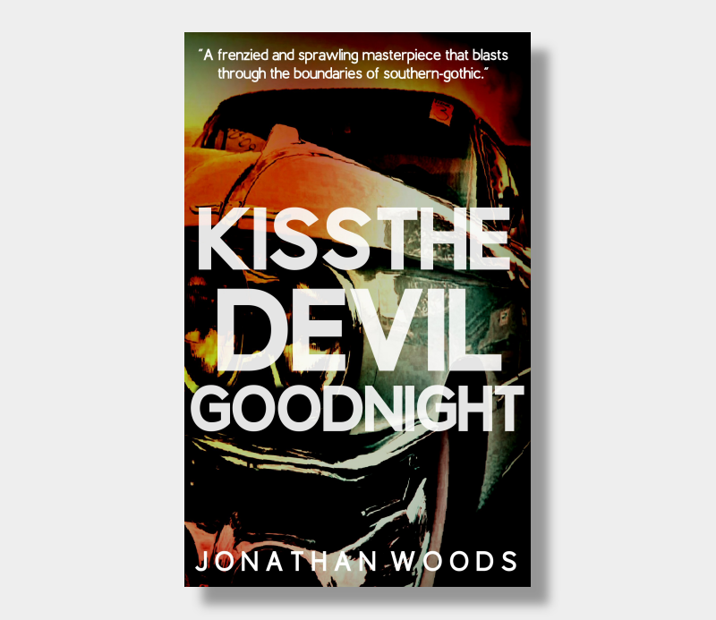 Jonathan Woods : Kiss The Devil Goodnight (eBook - Kindle Version)