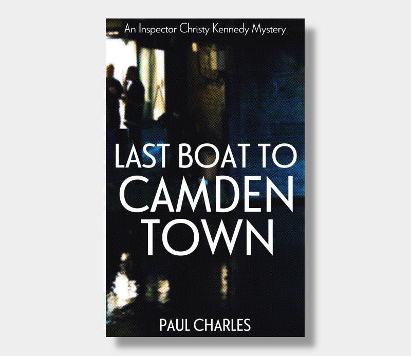 Paul Charles : Last Boat To Camden Town (eBook - ePub Version)