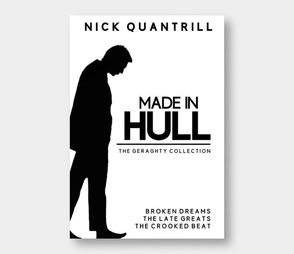 Made In Hull - The Geraghty Collection : Nick Quantrill