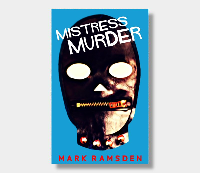 Mark Ramsden : Mistress Murder (eBook - ePub Version)