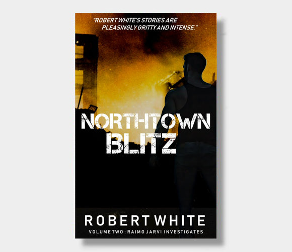 Northtown Blitz : Robert White