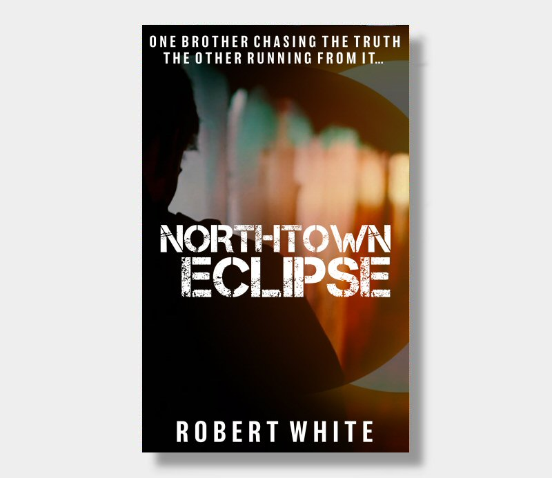 Robert White : Northtown Eclipse (Paperback)