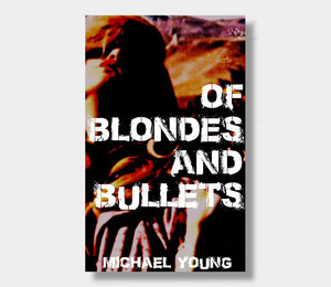 Michael Young : Of Blondes And Bullets (eBook - Kindle Version)