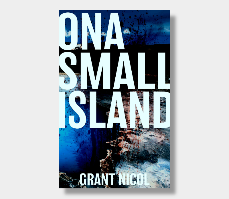 Grant Nicol : On A Small Island (Paperback)