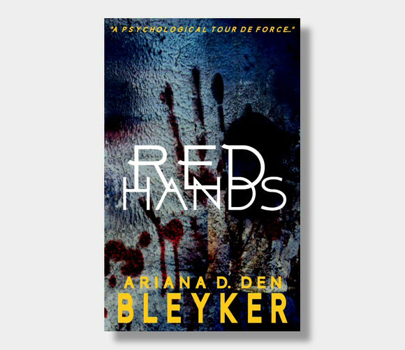 Red Hands : Ariana D. Den Bleyker