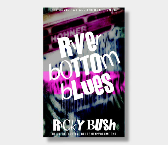 River Bottom Blues : Ricky Bush