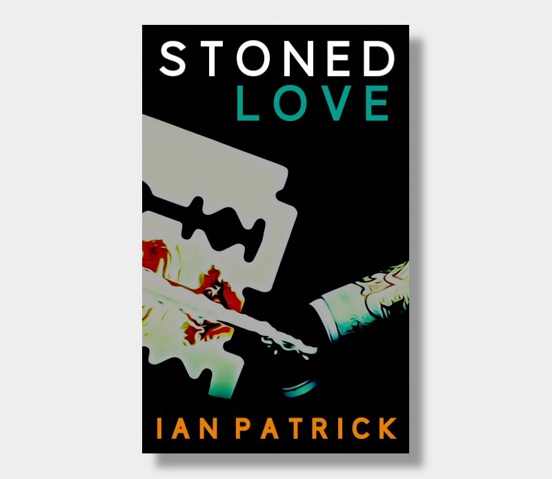 Ian Patrick : Stoned Love (eBook - Kindle Version)