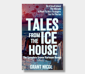 Grant Nicol : Tales From The Ice House (eBook - Kindle Version)