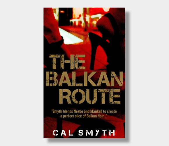 The Balkan Route : Cal Smyth