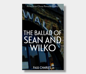 Paul Charles : The Ballad Of Sean And Wilko (Paperback)