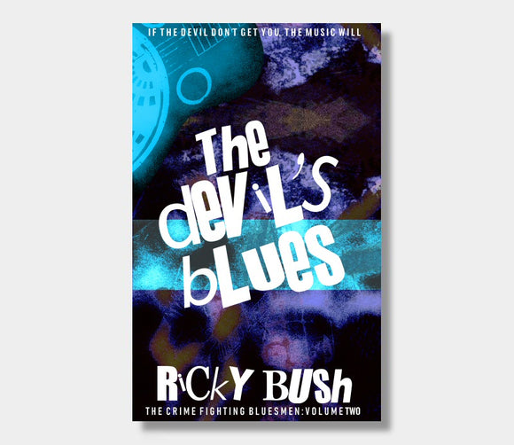The Devil's Blues : Ricky Bush