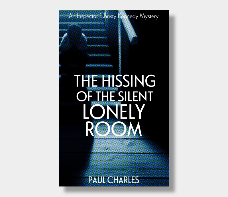 Paul Charles : The Hissing Of The Silent Lonely Room (eBook - ePub Version)