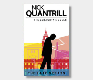 Nick Quantrill : The Late Greats Geraghty 2 (eBook - Kindle Version)
