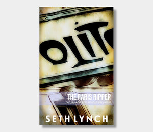 The Paris Ripper : The 3rd Republic Novels : Volume Three : Seth Lynch
