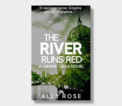 Ally Rose : The River Runs Red (eBook - Kindle Version)