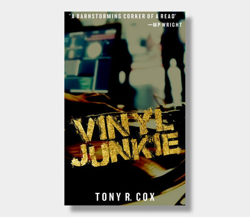 Tony R. Cox : Vinyl Junkie (eBook - ePub Version)