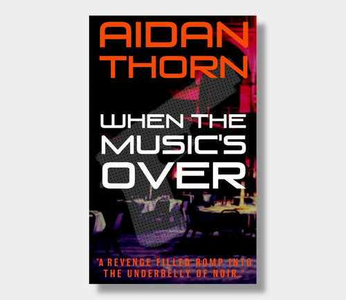 Aidan Thorn : When The Music's Over (eBook - ePub version)