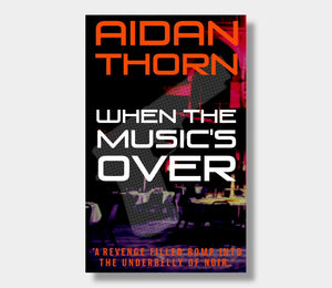 Aidan Thorn : When The Music's Over (eBook - Kindle version)